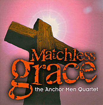 Anchor Men Quartet -- Matchless Grace