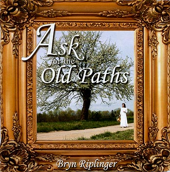 Bryn Riplinger -- Ask For The Old Paths
