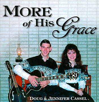 Doug And Jennifer Cassel -- More Of His Grace