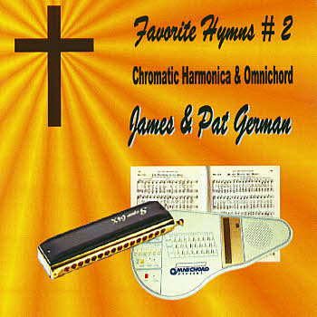 James and Pat German -- Favorite Hymns #2 On A Chromatic Harmonica and Omnichord
