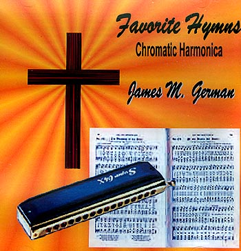 James M German -- Favorite Hymns On A Chromatic Harmonica
