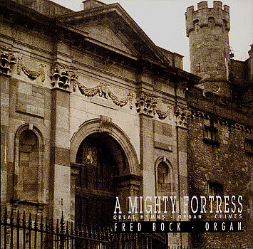 Fred Bock -- A Mighty Fortress