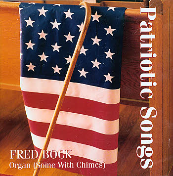 Fred Bock, Organist -- Patriotic Songs