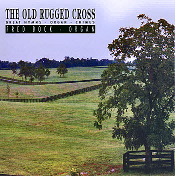 Fred Bock, Organist -- The Old Rugged Cross