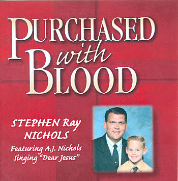 Stephen Ray Nichols -- Purchased With Blood