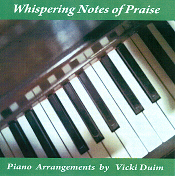 Vicki Duim -- Whispeing Notes Of Praise