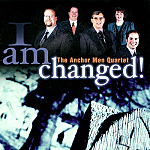 Anchor Men Quartet -- I Am Changed