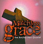 Anchor Man Quartet -- Matchless Grace